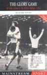 The Glory Game - Hunter Davies
