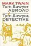 Tom Sawyer Abroad/Tom Sawyer, Detective (Mark Twain Library) - Mark Twain, Terry Firkins, John C. Gerber, Dan Beard