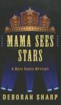 Mama Sees Stars (A Mace Bauer Mystery #4) - Deborah Sharp, Max Allan Collins