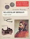 Władysław Herman i jego czasy - Przemysław Wiszewski