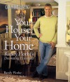 Country Living Your House, Your Home: Randy Florke's Decorating Essentials - Randy Florke, Country Living Gardening, Nancy Becker, Nancy J. Becker