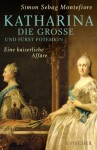 Katharina die Grosse und Fürst Potemkin - Simon Sebag Montefiore