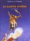 La Gloire D'héra, Tome 2: A Mycènes - Serge Le Tendre, Christian Rossi