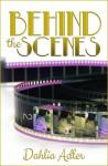 Behind the Scenes - Dahlia Adler