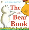 The Little Bear Book - Anthony Browne