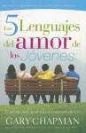 Los 5 Lenguajes del Amor de los Jovenes: El Secreto Para Amar A los Jovenes Con Eficacia - Gary Chapman