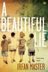 A Beautiful Lie - Dusta yang Indah - Irfan Master, Tanti Lesmana