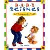 Baby Science: How Babies Really Work! - Ann Douglas, Hélène Desputeaux