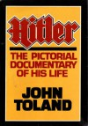 Hitler: The Pictorial Documentary of His Life - John Willard Toland