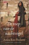 De roep van de nachtvogel - Anita Rau Badami, Anneke Bok, Rob van der Veer