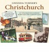 Christchurch : an enchanted journey through the garden city - Gwenda Turner