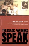 The Black Panthers Speak - Philip S. Foner, Clayborne Carson, Julian Bond