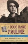 Code Name Pauline: Memoirs of a World War II Special Agent - Pearl Witherington Cornioley, Kathryn J Atwood