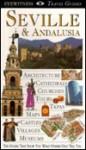 Eyewitness Travel Guides Seville And Andalusia - David Baird, Jane Ewart