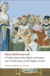 A Vindication of the Rights of Men; A Vindication of the Rights of Woman; An Historical and Moral View of the French Revolution: AND A Vindication of the Rights of Woman (Oxford World's Classics) - Mary Wollstonecraft, Janet Todd