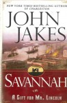 Savannah: Or, A Gift for Mr. Lincoln: A Novel [Large Print] - John Jakes