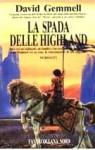 La spada delle Highland - David Gemmell, Annarita Guarnieri, Alex Voglino