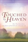 Touched by Heaven: More Than Coincidence... True Stories of God's Miracles in Everyday Life - Guideposts Books