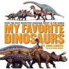 My Favorite Dinosaurs - John Sibbick, Ruth Ashby