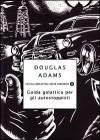 Guida galattica per gli autostoppisti (Guida galattica per gli autostoppisti, #1) - Douglas Adams, Laura Serra
