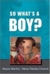 So What's a Boy? - Wayne Martino, Maria Pallotta-Chiarolli