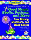 Good Magic, Spells, Potions and More from History, Literature & Make-Believe (The Here & Now Series) - Carole Marsh, Kathy Zimmer