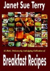 A Rich, Deliciously Satisfying Collection Of Breakfast Recipes - Janet Sue Terry