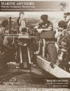 Marine Advisors With The Vietnamese Marine Corps: Selected Documents Prepared by the U.S. Marine Advisory Unit, Naval Advisory Group - Charles D. Melson, Wanda J. Renfrow, United States Marine Corps, Marine Corps (U S )