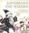 Longbeard The Wizard - Sid Fleischman, Charles Bragg