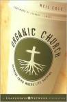 Organic Church: Growing Faith Where Life Happens - Neil Cole, Leonard Sweet