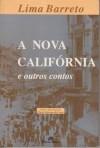 A Nova Califórnia e Outros Contos - Lima Barreto