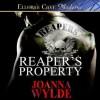 Reaper's Property - Joanna Wylde, Stella Bloom