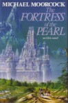 The Fortress Of The Pearl: An Elric Tale - Michael Moorcock