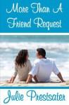 More Than A Friend Request - Julie Prestsater
