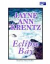 Eclipse Bay (Eclipse Bay Trilogy # 1) - Jayne Ann Krentz, Mary Peiffer