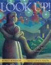 Look up! The Story of the First Woman Astronomer - Robert Burleigh, Raúl Colón