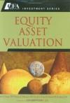 Equity Asset Valuation - John D. Stowe, Dennis W. McLeavey, Thomas R. Robinson, Jerald E. Pinto