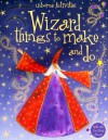 Wizard Things To Make And Do - Rebecca Gilpin