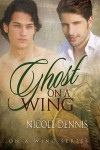 Ghost On A Wing - Nicole Dennis