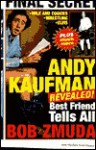 Andy Kaufman Revealed - Bob Zmuda