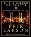 In the Garden of Beasts: Love, Terror, and an American Family in Hitler's Berlin - Erik Larson, Stephen Hoye