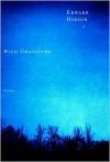 Wild Gratitude - Edward Hirsch