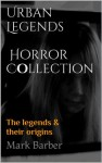 Urban Legends - Horror Collection - Mark Barber