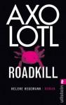 Axolotl Roadkill (German Edition) - Helene Hegemann