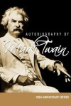 Autobiography of Mark Twain: 100th Anniversary Edition - Mark Twain