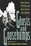 Ghosts and Goosebumps: Ghost Stories, Tall Tales, and Superstitions - Jack Solomon, Jack Solomon, Olivia Solomon