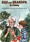 Gus and Grandpa Go Fishing - Claudia Mills, Catherine Stock