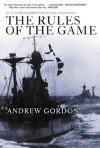 The Rules of the Game: Jutland and British Naval Command - Andrew Gordon, John Woodward