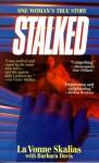 Stalked - LA Vonne Skalias, Barbara Davis