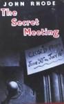 The Secret Meeting - John Rhode
